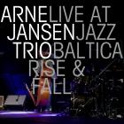 ARNE JANSEN TRIO – RISE & FALL – JAZZ BALTICA 2015